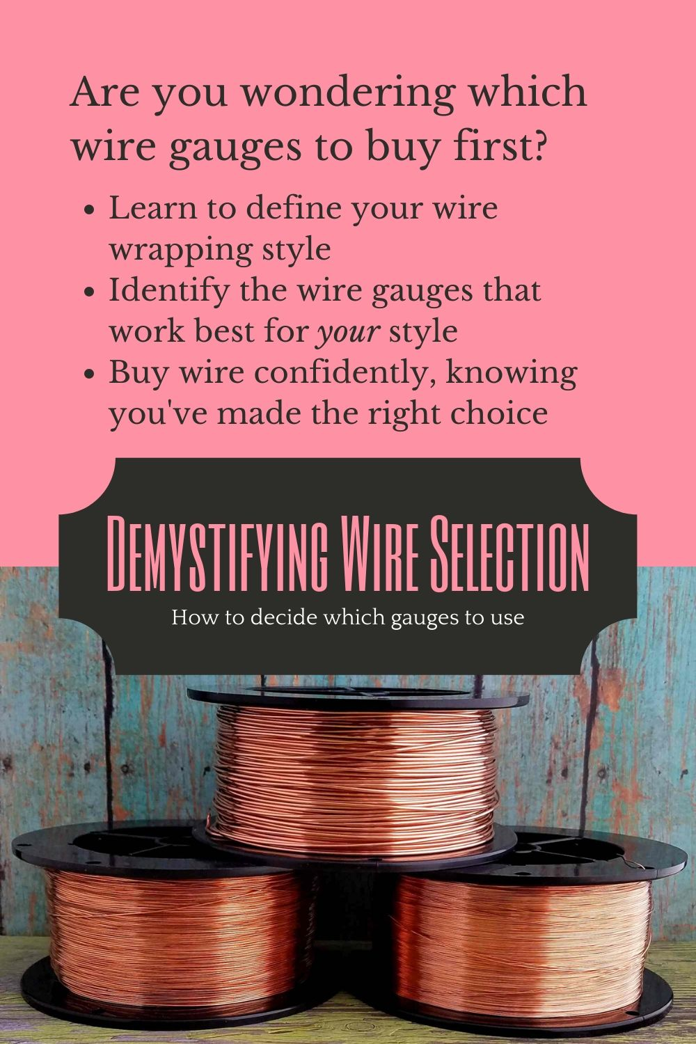 So, you want to make wire jewelry. And now you're wondering which wire gauges you should invest in first? You'll find the answer to that question (and more) in this post where I demystify the process of selecting the right wire gauges.