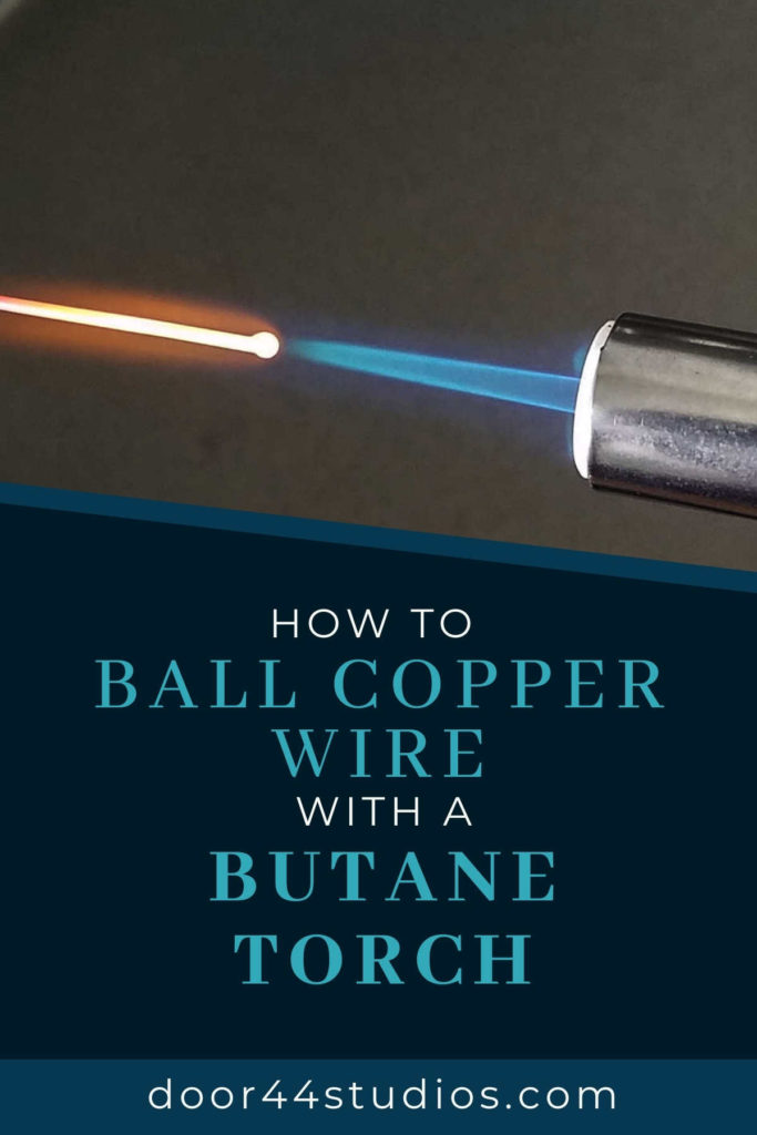 How to Ball Copper Wire with a Butane Torch